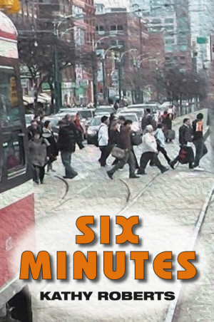 Six Minutes by Kathy Roberts
